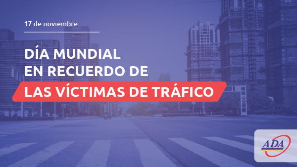 17 de noviembre, Día Mundial en Recuerdo de las Víctimas de Tráfico